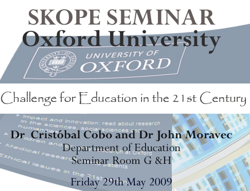 Oxford Seminar: Challenges for Education in the 21st Century with Dr. Cristobal Cobo and Dr. John Moravec